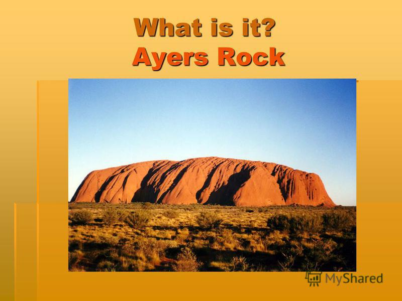 What is it? Ayers Rock