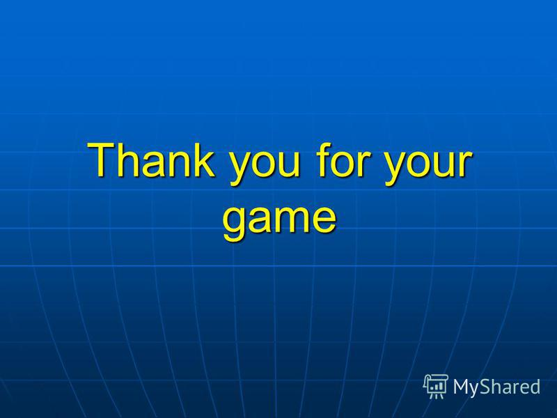 Thank you for your game