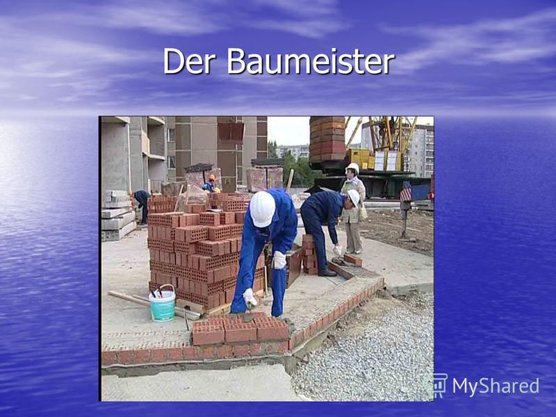 Der Baumeister
