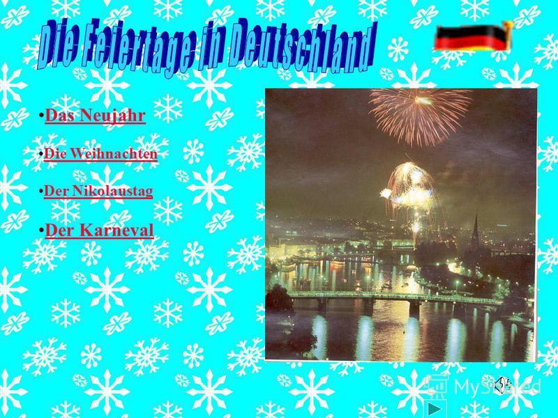 Das Neujahr Die Weihnachten Der Nikolaustag Der Karneval