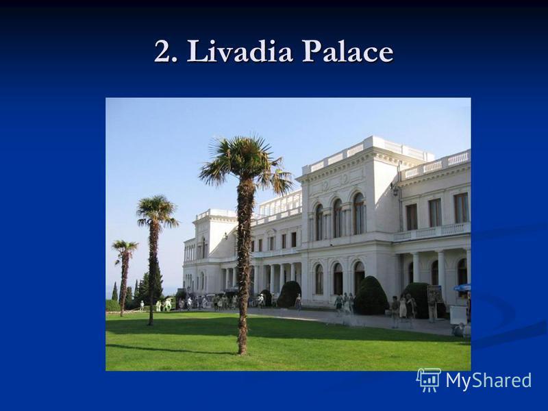 2. Livadia Palace