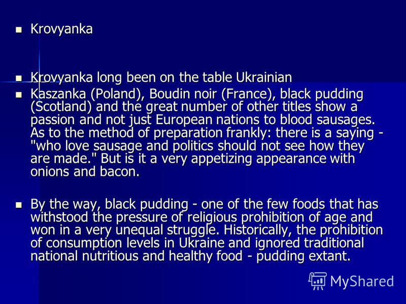 Krovyanka Krovyanka Krovyanka long been on the table Ukrainian Krovyanka long been on the table Ukrainian Kaszanka (Poland), Boudin noir (France), black pudding (Scotland) and the great number of other titles show a passion and not just European nati