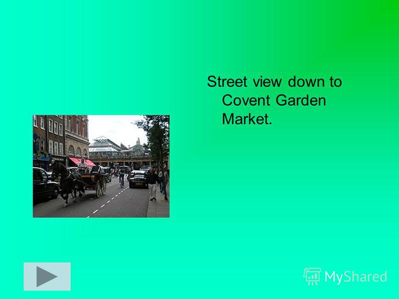 Street view down to Covent Garden Market.