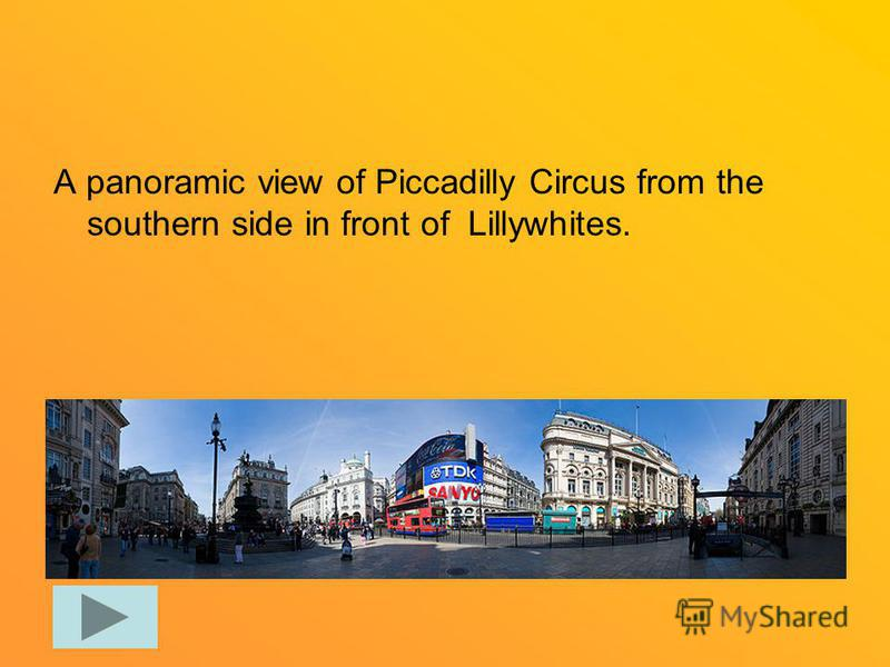 A panoramic view of Piccadilly Circus from the southern side in front of Lillywhites.