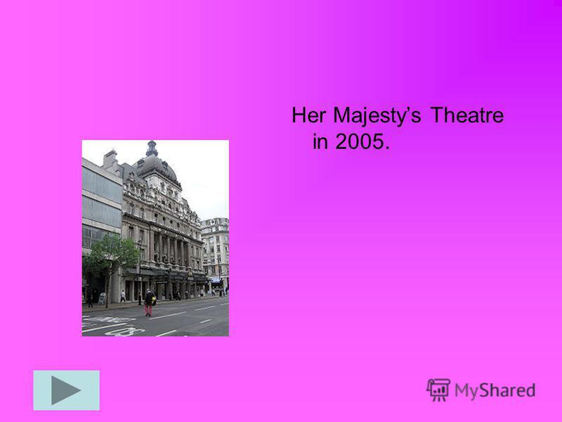 Her Majestys Theatre in 2005.
