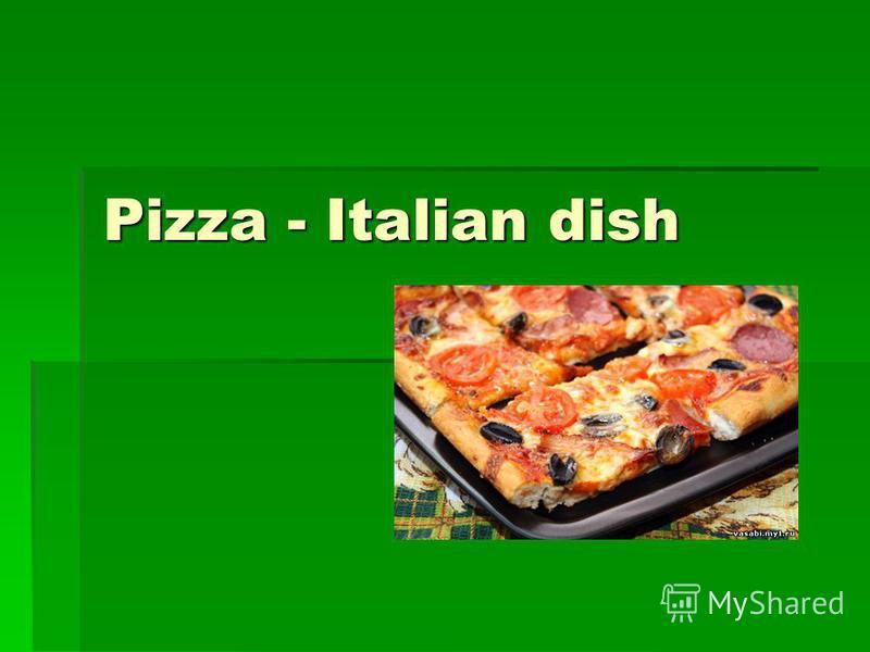 Pizza - Italian dish