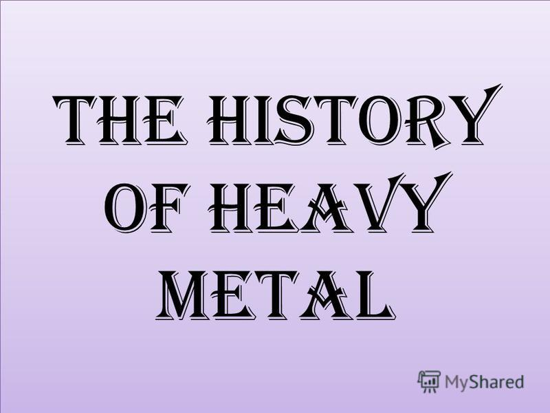 The History of Heavy Metal