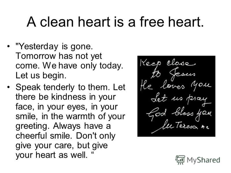 A clean heart is a free heart.