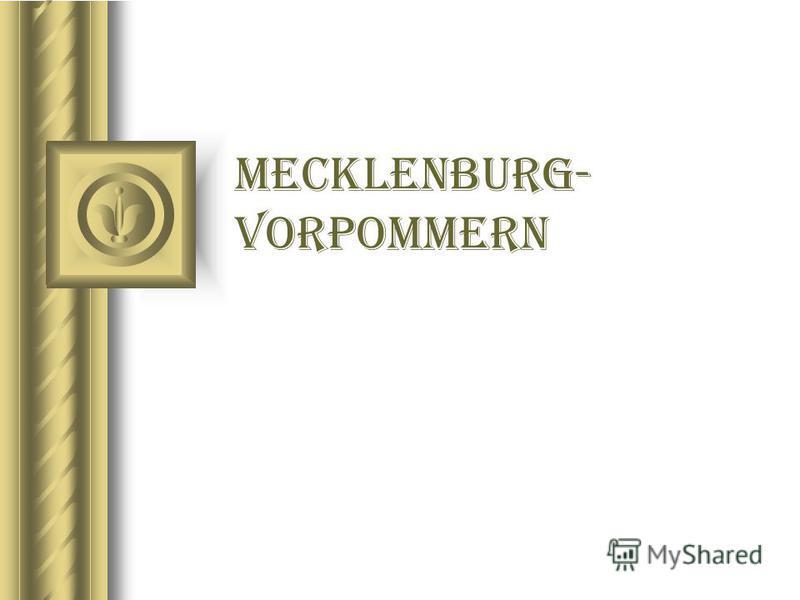 Mecklenburg- Vorpommern