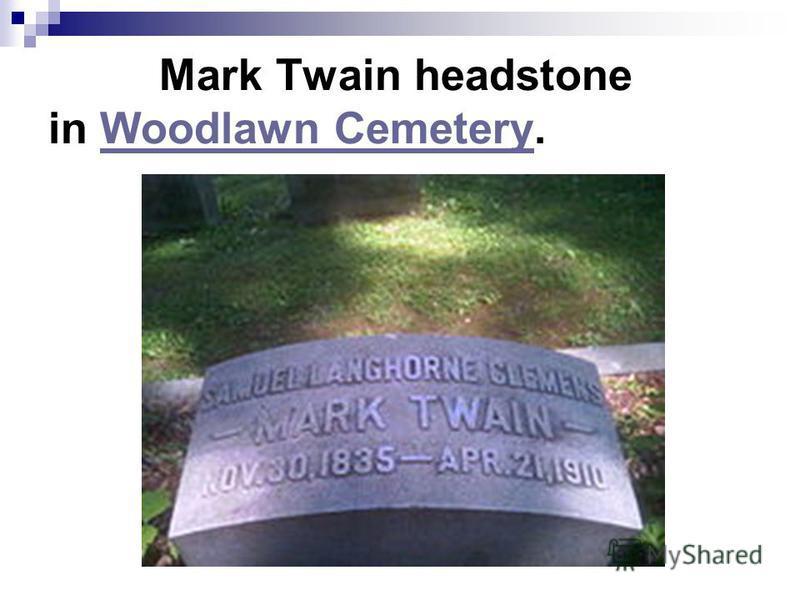 Mark Twain headstone in Woodlawn Cemetery.Woodlawn Cemetery