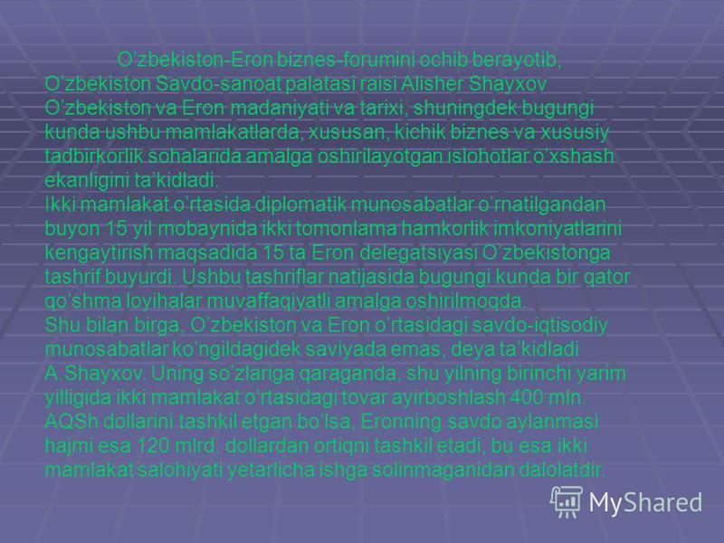 Ozbekiston-Eron biznes-forumini ochib berayotib, Ozbekiston Savdo-sanoat palatasi raisi Alisher Shayxov Ozbekiston va Eron madaniyati va tarixi, shuningdek bugungi kunda ushbu mamlakatlarda, xususan, kichik biznes va xususiy tadbirkorlik sohalarida a