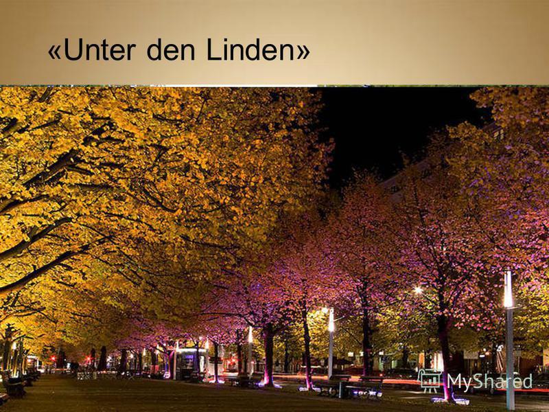 «Unter den Linden»