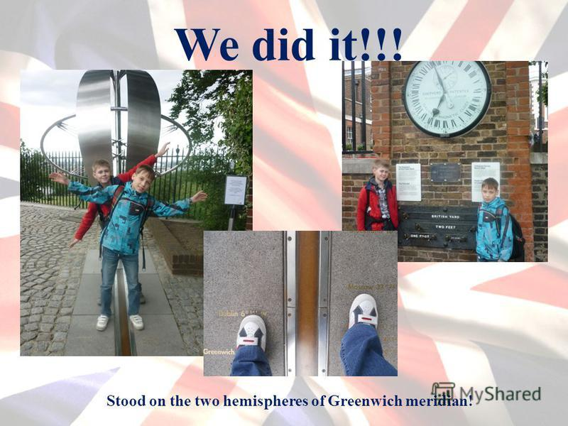 We did it!!! Stood on the two hemispheres of Greenwich meridian!