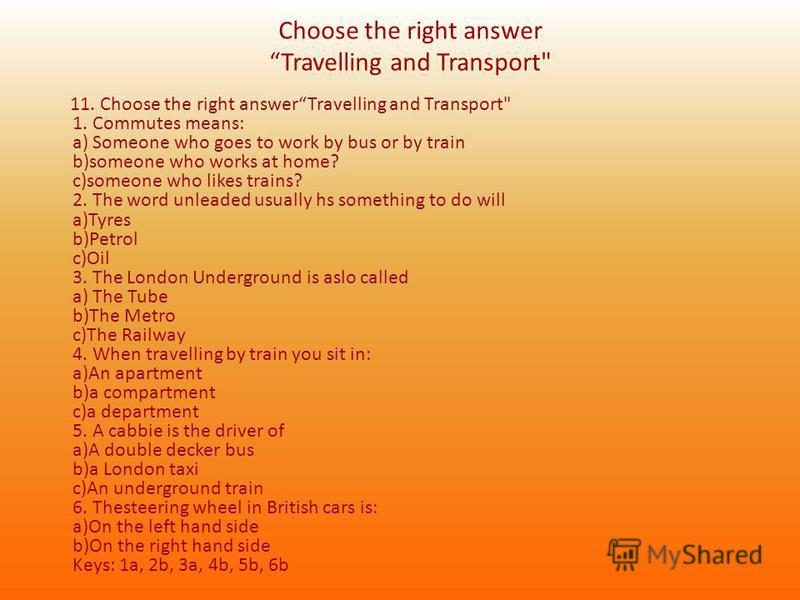Choose the right answerTravelling and Transport