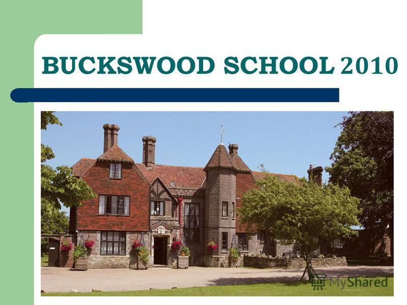 BUCKSWOOD SCHOOL 2010