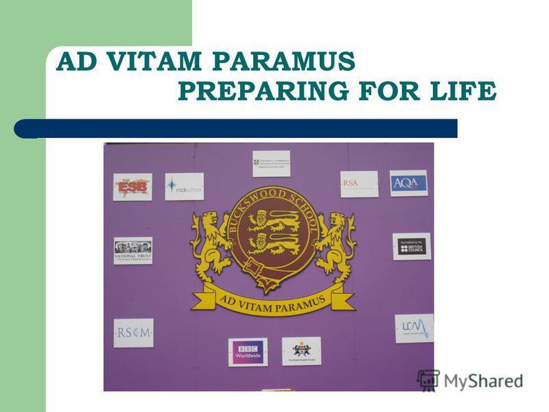 AD VITAM PARAMUS PREPARING FOR LIFE