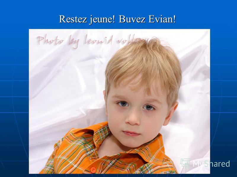 Restez jeune! Buvez Evian!