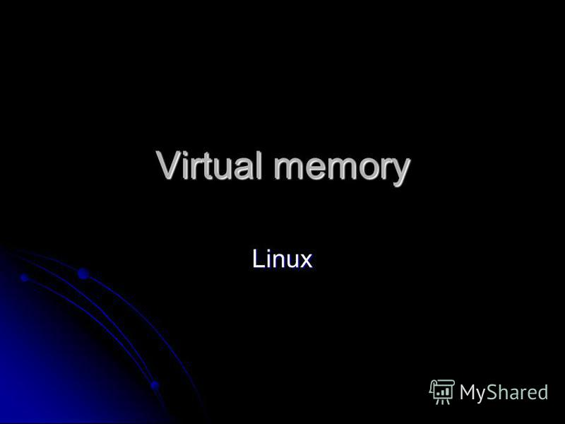 Virtual memory Linux