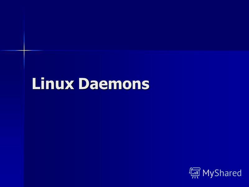 Linux Daemons