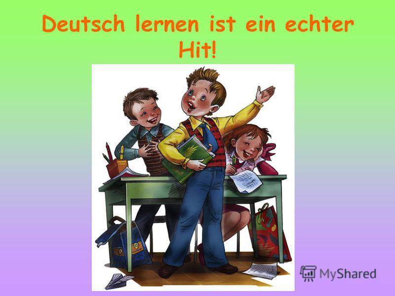 Deutsch lernen ist ein echter Hit!