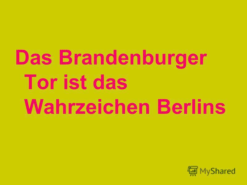 Das Brandenburger Tor ist das Wahrzeichen Berlins