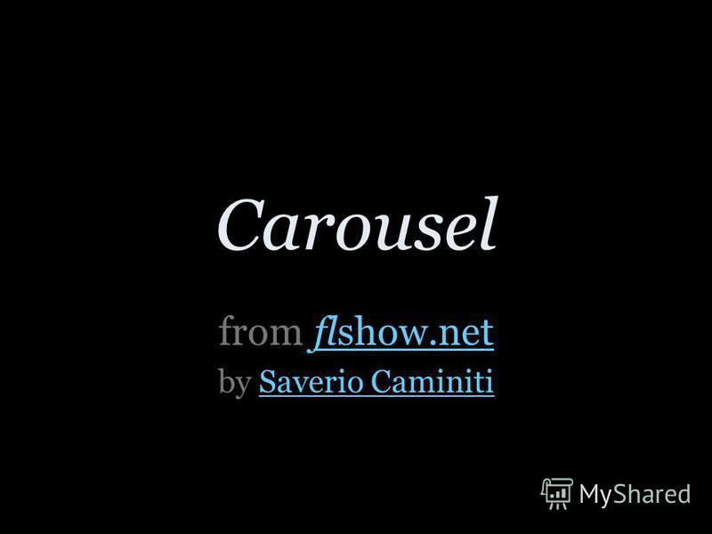 Carousel from flshow.netflshow.net by Saverio CaminitiSaverio Caminiti