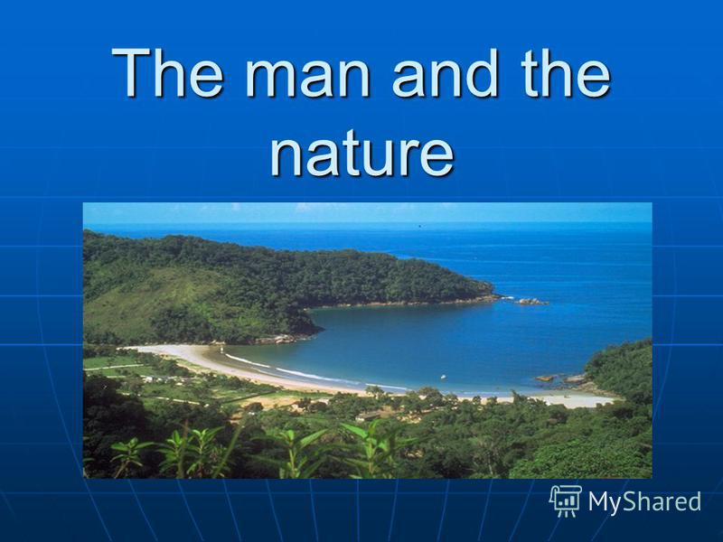 The man and the nature