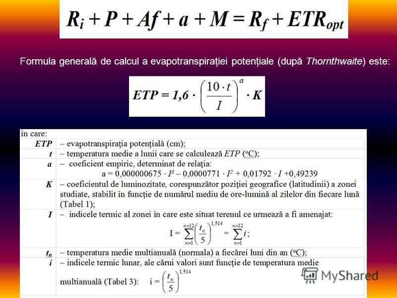 Formula generală de calcul a evapotranspiraţiei potenţiale (după Thornthwaite) este: