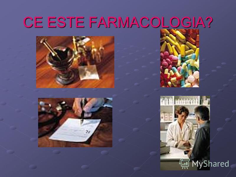 CE ESTE FARMACOLOGIA?