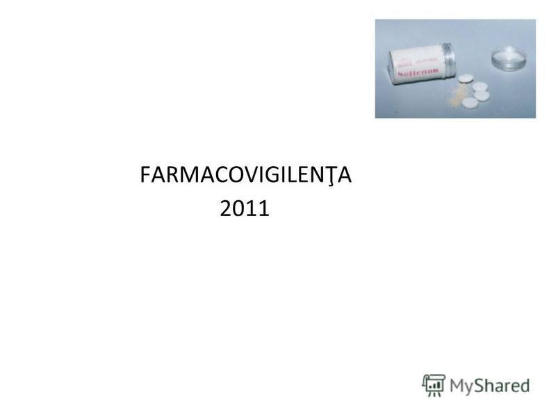 FARMACOVIGILENŢA 2011