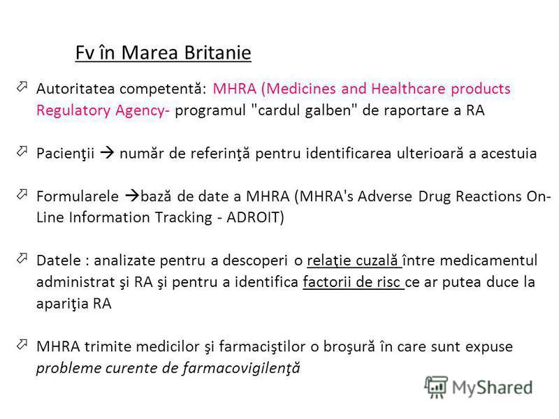 Fv în Marea Britanie Autoritatea competentă: MHRA (Medicines and Healthcare products Regulatory Agency- programul