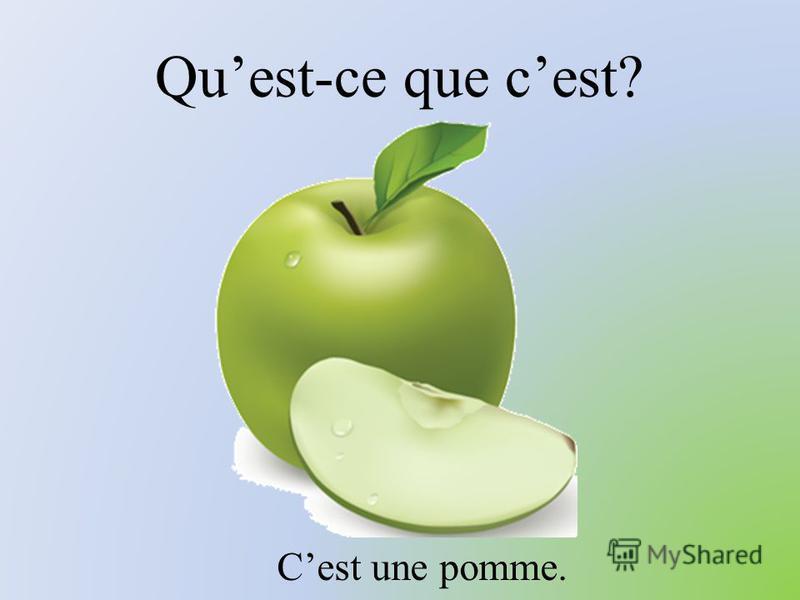 Quest-ce que cest? Cest une pomme.