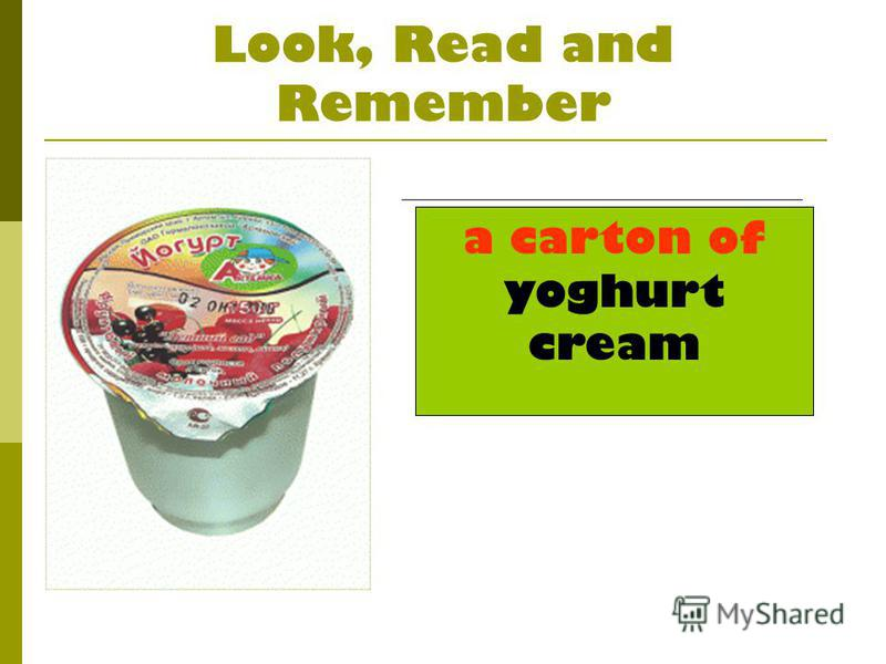 Look, Read and Remember a carton of yoghurt cream