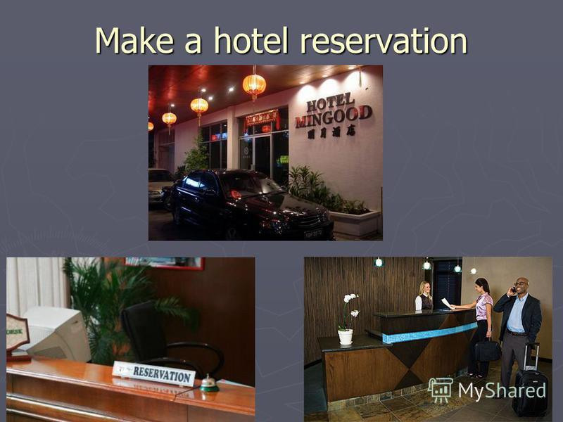 Make a hotel reservation