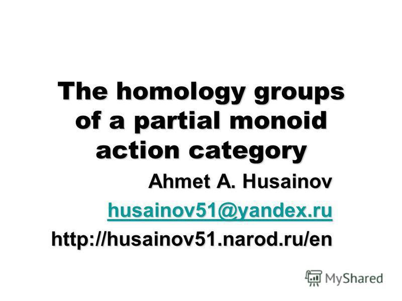 The homology groups of a partial monoid action category Ahmet A. Husainov husainov51@yandex.ru husainov51@yandex.ruhttp://husainov51.narod.ru/en