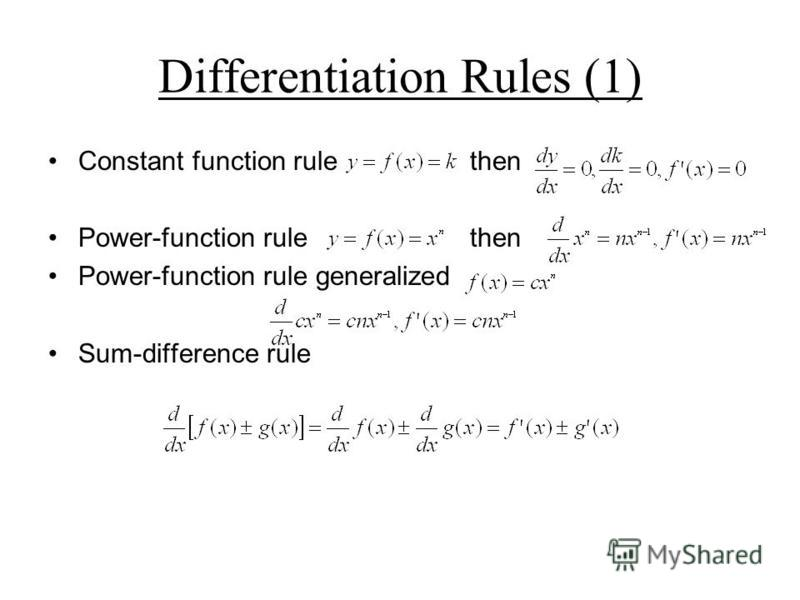Differentiation Rules (1) Constant function rule then Power-function rule then Power-function rule generalized Sum-difference rule