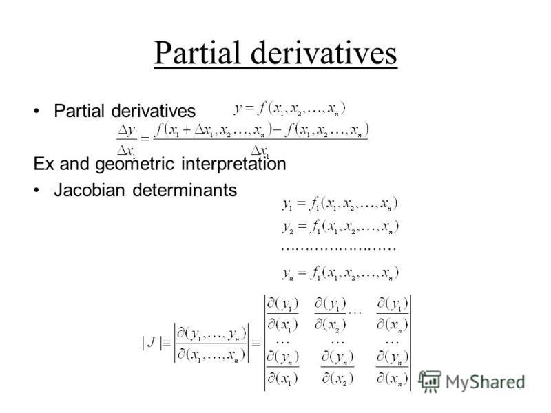 Partial derivatives Ex and geometric interpretation Jacobian determinants