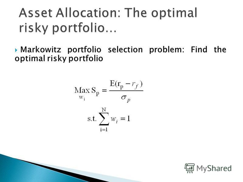 Markowitz portfolio selection problem: Find the optimal risky portfolio