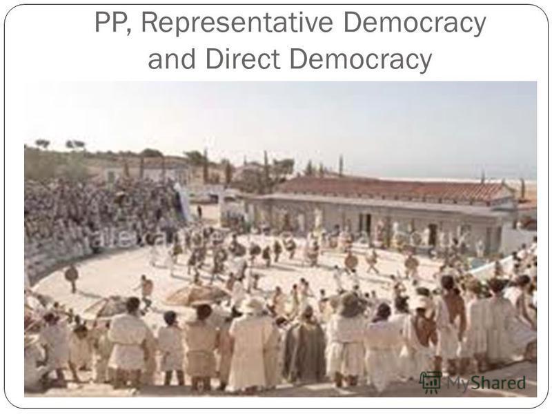 PP, Representative Democracy and Direct Democracy