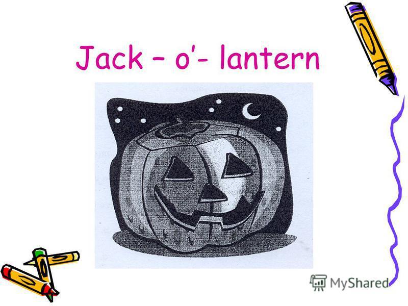 Jack – o- lantern