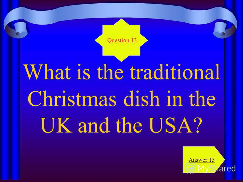 What is the traditional Christmas dish in the UK and the USA? Question 13 Answer 13