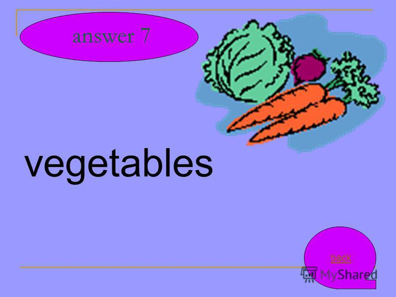 vegetables answer 7 back