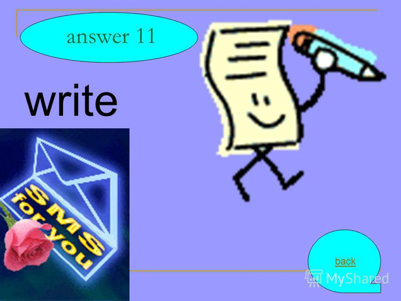 write answer 11 back