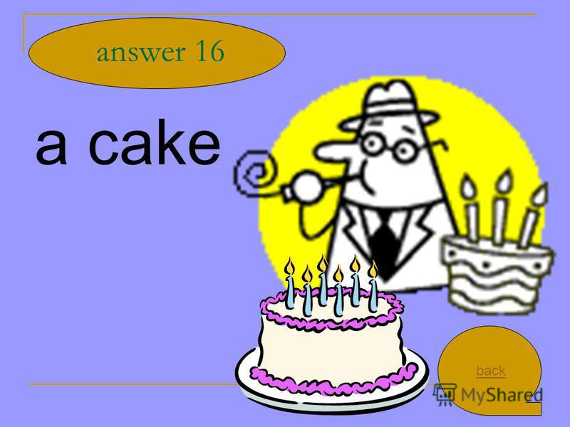 a cake answer 16 back