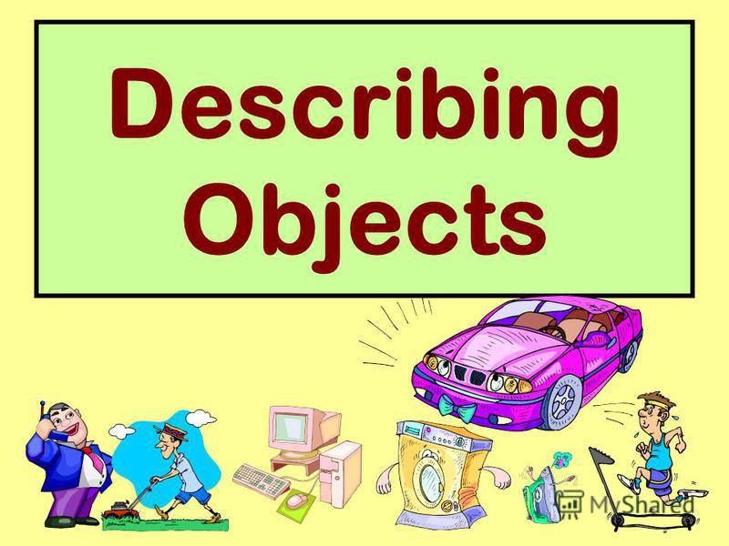 Describing Objects