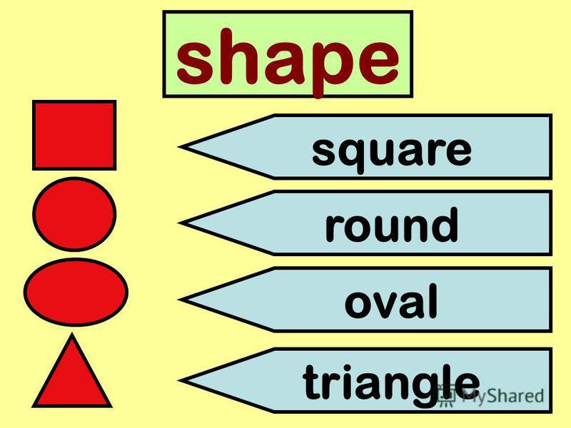 shape square round oval triangle
