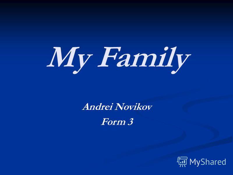 My Family Andrei Novikov Form 3