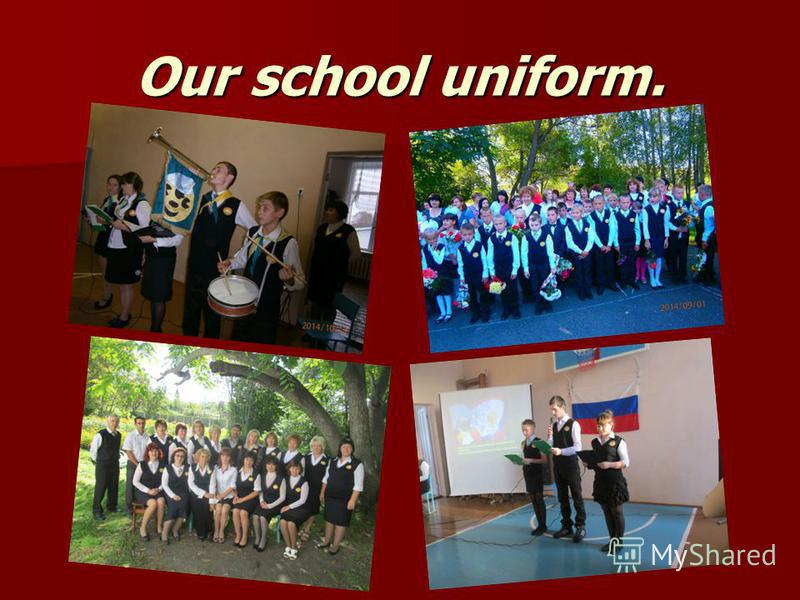 Our school uniform.