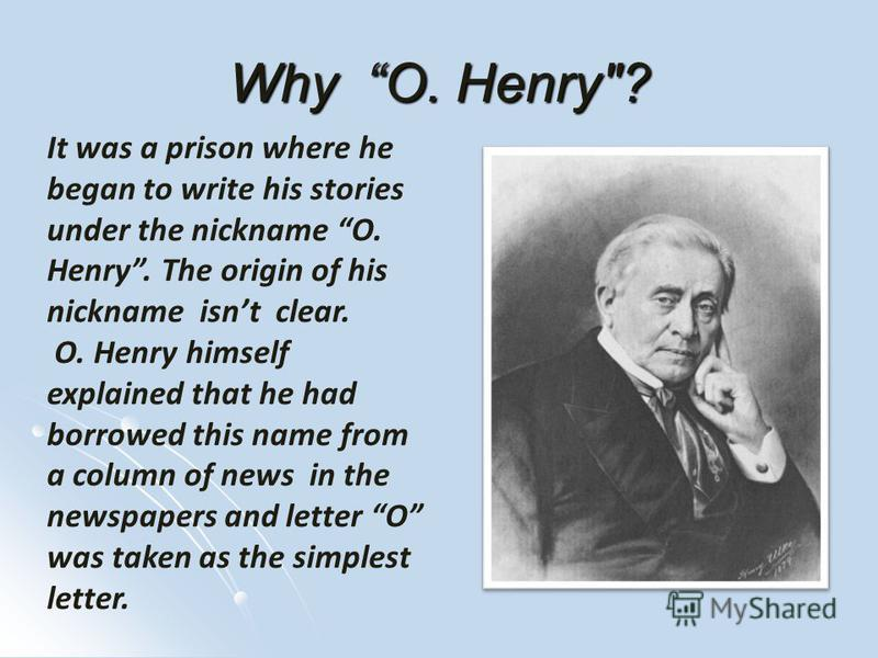 Why O. Henry