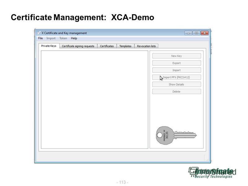 - 113 - Certificate Management: XCA-Demo